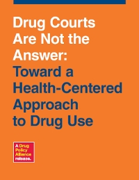 Drug Courts Are Not the Answer